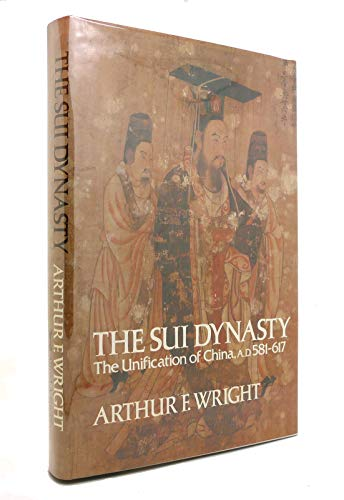 The Sui Dynasty: Wright, Arthur