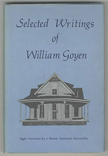 9780394492841: Selected Writings of William Goyen