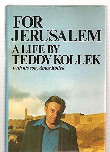 For Jerusalem: A Life: Kollek, Teddy, and Kollek, Amos