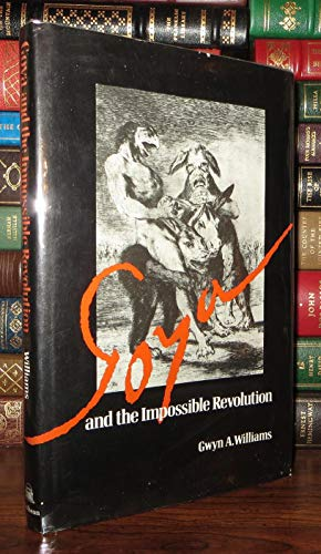 9780394493046: Goya and the Impossible Revolution