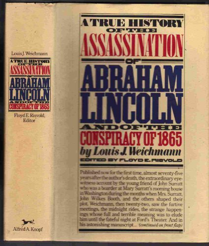 A True History of the Assassination of: Weichmann, Louis J.,
