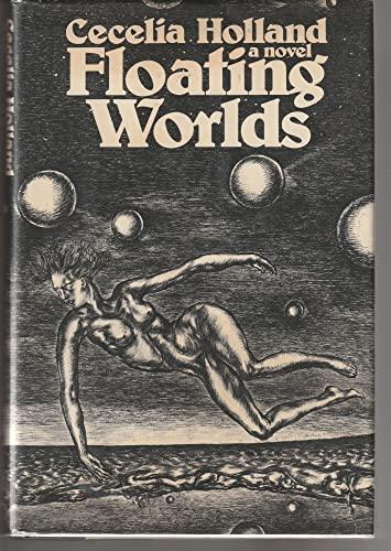 Floating Worlds: Cecelia Holland