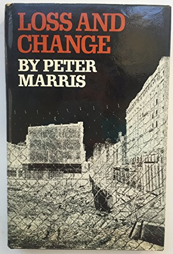 Loss And Change: Marris, Peter