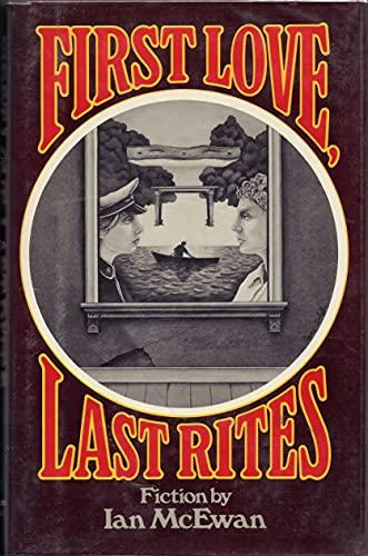 First Love, Last Rites: McEwan, Ian