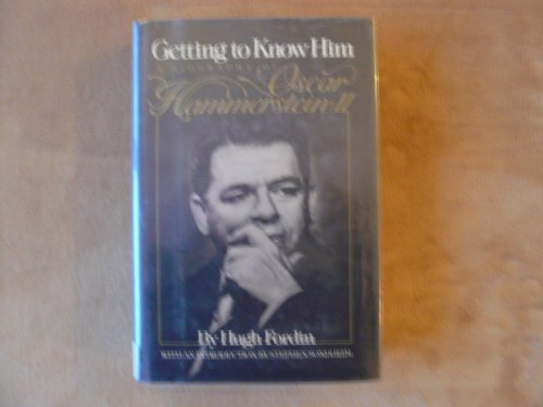 9780394494418: Getting to know him: A biography of Oscar Hammerstein II
