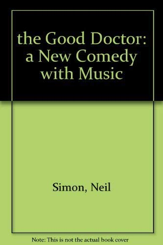 9780394494623: the Good Doctor: a New Comedy with Music