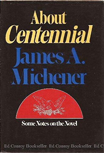 9780394495378: About Centennial: Some Notes on the Novel