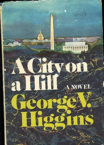 City on a Hill: Higgins, George V.