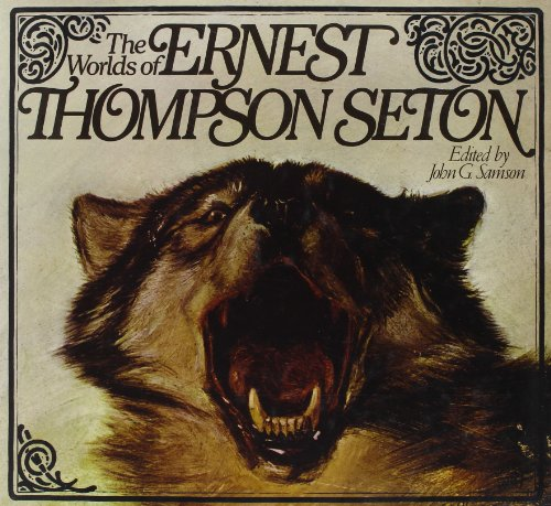 The Worlds of Ernest Thompson Seton