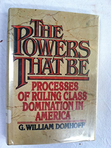 9780394496047: The Powers That Be: Processes of Ruling Class Domination in America