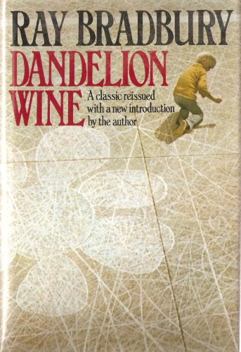 Dandelion Wine - Reissue with New Intro by Author (FIRST EDITION): Bradbury, Ray