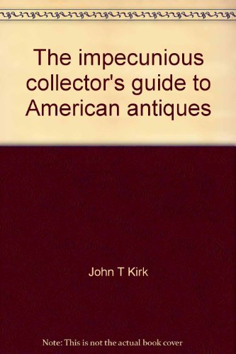 9780394496207: The impecunious collector's guide to American antiques