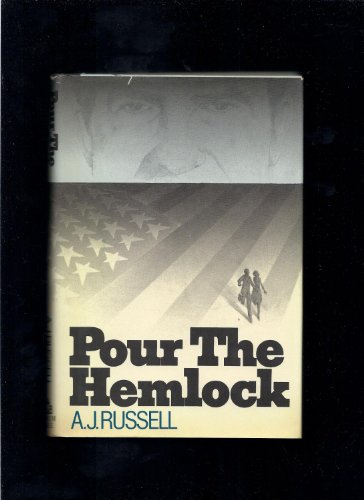 Pour the Hemlock: Russell, A. J.