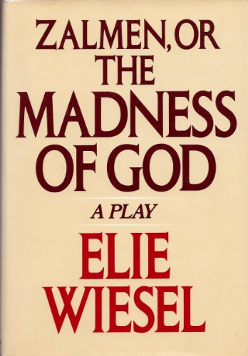 Zalmen, or the Madness of God: Wiesel, Elie