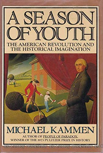9780394496511: A Season of Youth: The American Revolution and the Historical Imagination