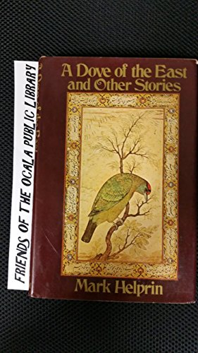 A Dove of the East And Other Stories: Helprin, Mark