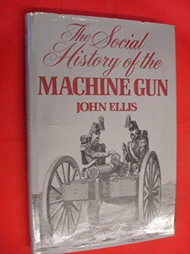 9780394496634: The social history of the machine gun