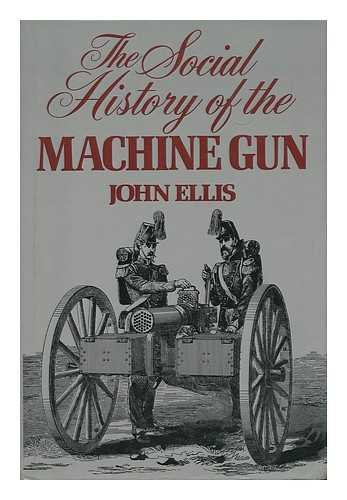 9780394496634: The social history of the machine gun