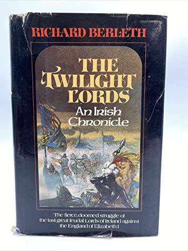 THE TWILIGHT LORDS. An Irish Chronicle: Berleth, Richard