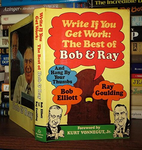 9780394496689: Write If You Get Work: The Best of Bob and Ray