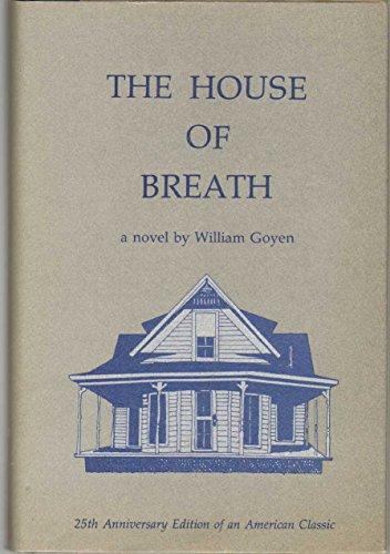 The house of breath: Goyen, William