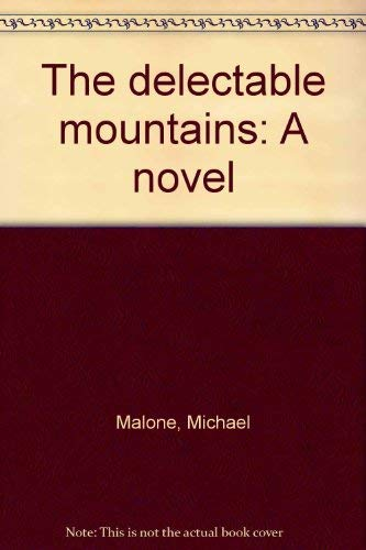The Delectable Mountains: Malone, Michael