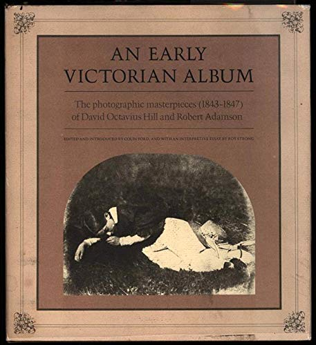 An Early Victorian Album: The Photographic Masterpieces: Strong, Roy