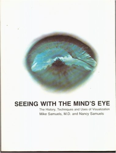 9780394497457: Seeing with the mind's eye: The history, techniques, and uses of visualization