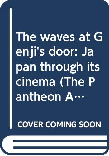 9780394497990: The waves at Genji's door: Japan through its cinema (The Pantheon Asia Library)