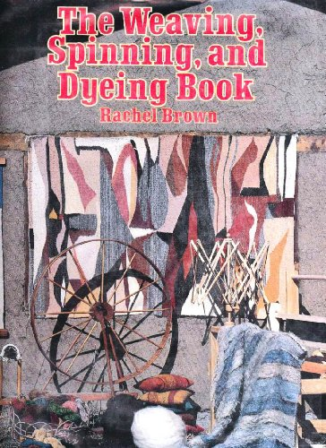 9780394498010: The Weaving, Spinning, and Dyeing Book