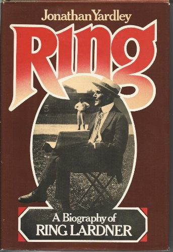 9780394498119: Ring: A biography of Ring Lardner