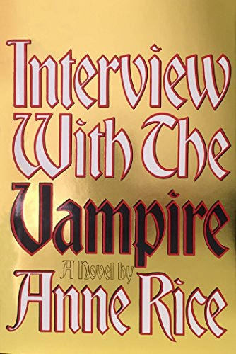 Interview with the Vampire: The First Book in The Vampire Chronicles