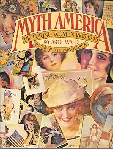 9780394498409: Myth America: Picturing women, 1865-1945