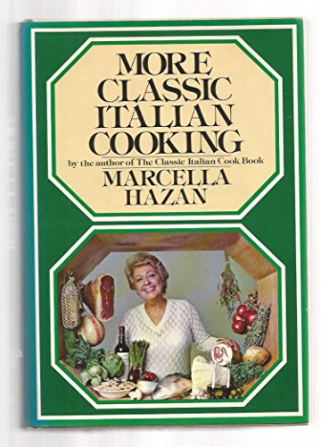 MORE CLASSIC ITALIAN COOKING (COOKBOOK): HAZAN,Marcella