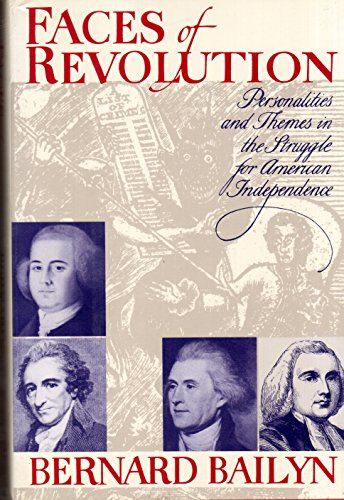 9780394498959: Faces of Revolution: Personalities and Themes in the Struggle for American Independence