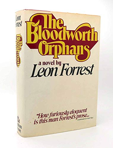 THE BLOODWORTH ORPHANS; A novel.: FORREST, Leon