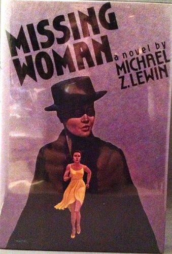 Missing Woman: A Novel: Lewin, Michael Z.