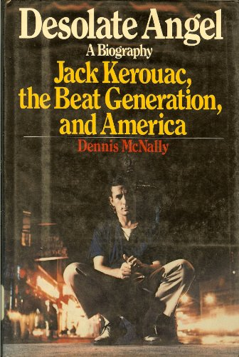 9780394500119: Desolate Angel: Jack Kerouac, the Beats and America