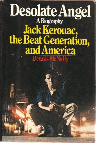 9780394500119: Desolate Angel: Jack Kerouac, the Beats and America