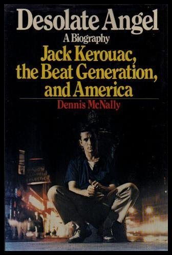 9780394500119: Desolate Angel: Jack Kerouac, the Beat Generation, and America