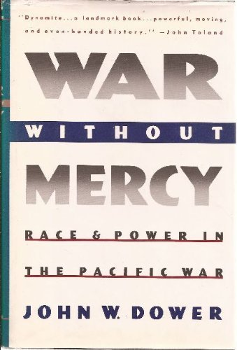 9780394500300: War Without Mercy: Race and Power in the Pacific War