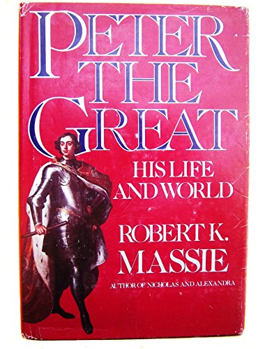 9780394500324: Peter the Great: His Life and His World