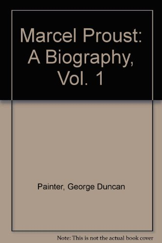 MARCEL PROUST : A Biography, Volume One Only