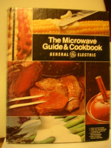 9780394500447: The General Electric microwave guide & cookbook: The only complete guide to microwave cooking, containing step-by-step microlessons, wide-ranging and ... techniques, and more than 450 color pictures
