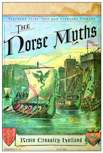 THE NORSE MYTHS (Pantheon Fairy Tale & Folklore Library): Crossley-Holland, Kevin