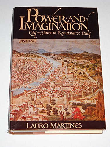 Power and Imagination: City-States in Renaissance Italy.
