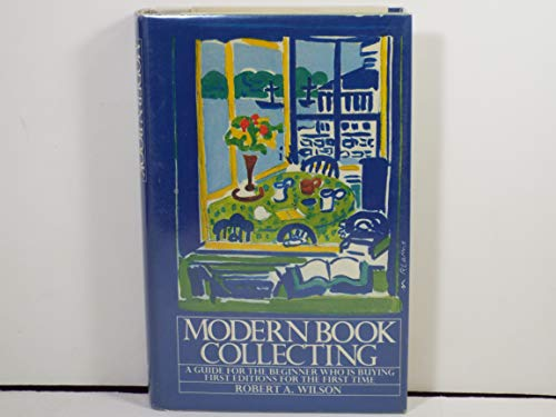 Modern Book Collecting: Wilson, Robert A.