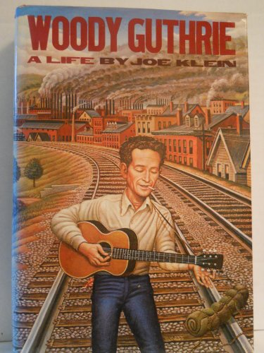 Woody Guthrie: A Life: Joe Klein