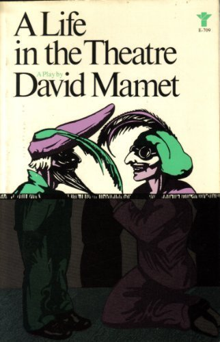 A Life In The Theatre: A Play: Mamet, David
