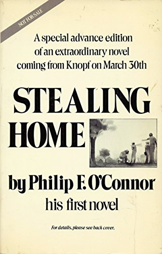 Stealing Home: A Novel: Philip F. O'Connor